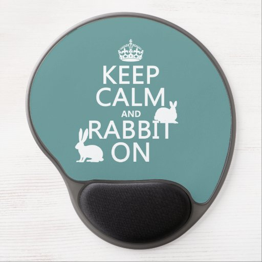 Keep Calm and Rabbit On - all colors Gel Mouse Pads