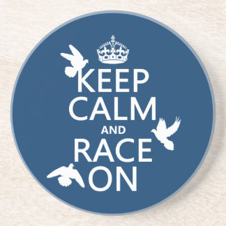 Keep Calm and Race On (Pigeons) (all colors) Coaster