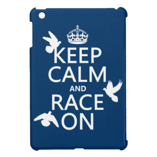 Keep Calm and Race On (Pigeons) (all colors) iPad Mini Cover