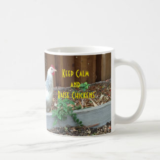 Keep Calm and Raise Chickens Coffee Mug
