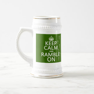 Keep Calm and Ramble On (any background color) Beer Stein