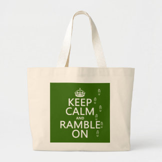 Keep Calm and Ramble On (any background color) Large Tote Bag