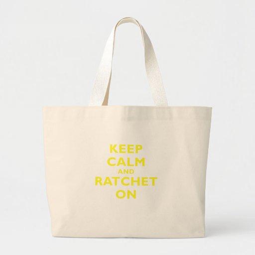 Keep Calm and Ratchet On Bag