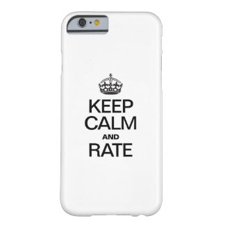 KEEP CALM AND RATE BARELY THERE iPhone 6 CASE