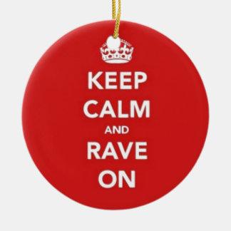 Keep Calm And Rave On Christmas Ornament