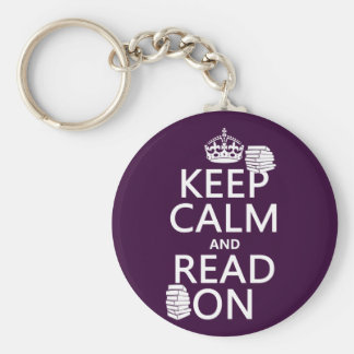 Keep Calm and Read On (in any color) Basic Round Button Key Ring