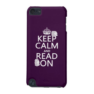 Keep Calm and Read On (in any color) iPod Touch (5th Generation) Cases