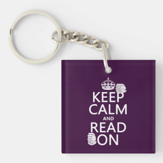Keep Calm and Read On (in any color) Single-Sided Square Acrylic Key Ring