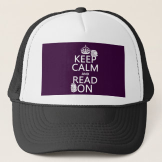 Keep Calm and Read On (in any color) Trucker Hat