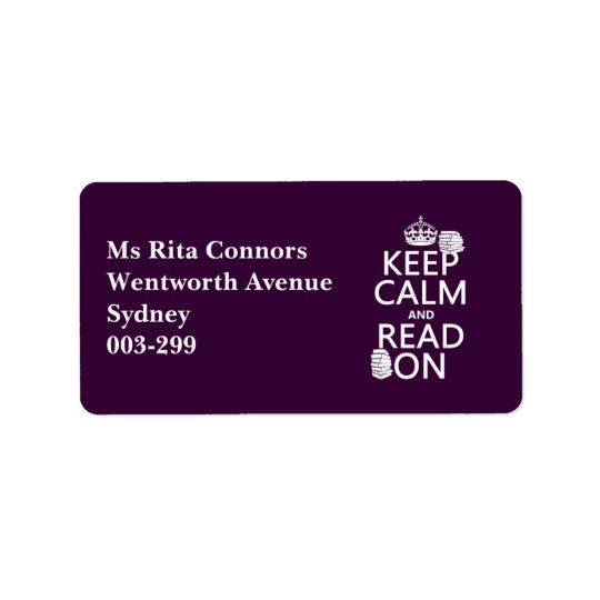 Keep Calm and Read On (in any colour) Address Label