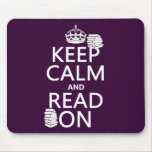 Keep Calm and Read On (in any colour) Mousemat