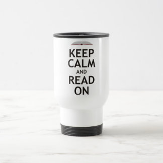 Keep Calm and Read On Travel Mug