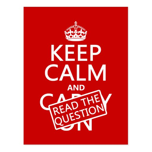 Keep Calm and Read The Question (all colors) Postcards