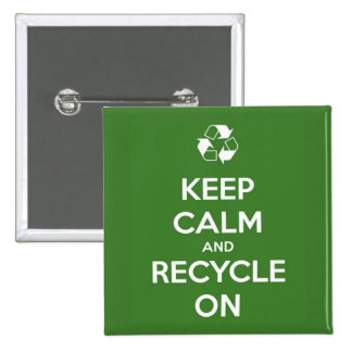 Keep Calm and Recycle On Green 15 Cm Square Badge