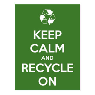 Keep Calm and Recycle On Postcard