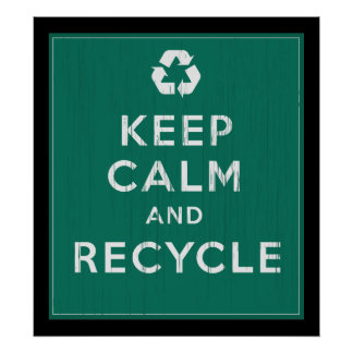 Keep Calm and Recycle Posters