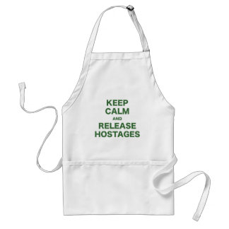 Keep Calm and Release Hostages Apron