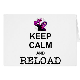 KEEP CALM AND RELOAD CARD