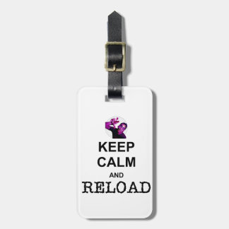 KEEP CALM AND RELOAD TAG FOR LUGGAGE