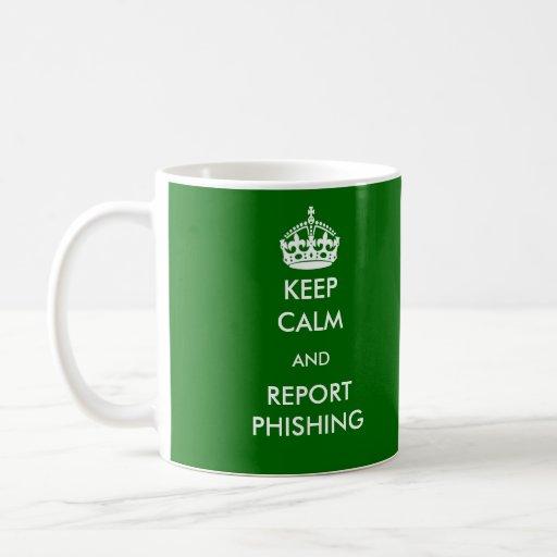 Keep Calm and Report Phishing Mug