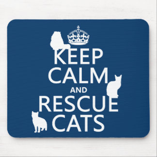Keep Calm and Rescue Cats (in any color) Mouse Pad