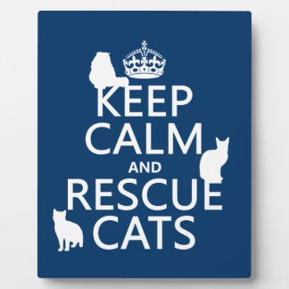 Keep Calm and Rescue Cats (in any color) Plaque