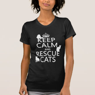 Keep Calm and Rescue Cats (in any color) T-Shirt