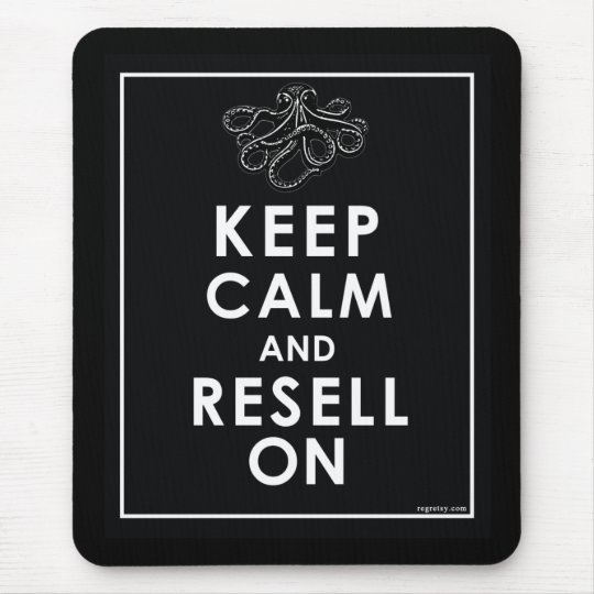 Keep Calm And Resell On Mouse Mat