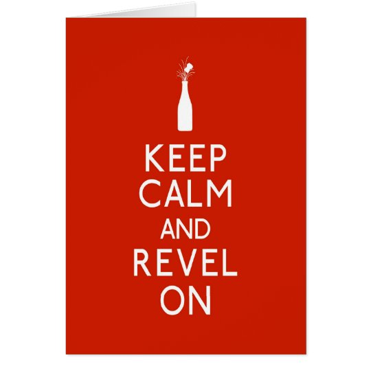 Keep Calm and Revel On Card