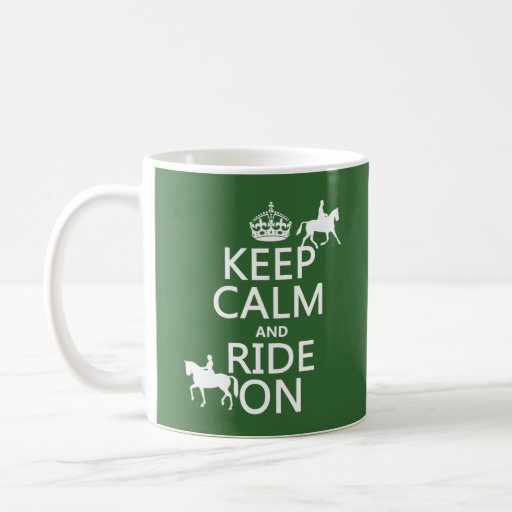 Keep Calm and Ride On - horses, all colours Coffee Mug