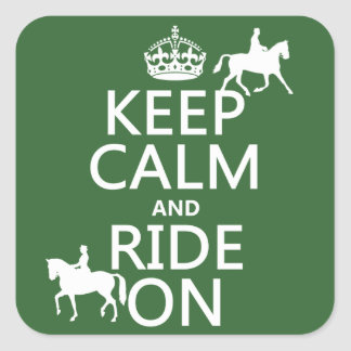 Keep Calm and Ride On - horses, all colours Square Sticker