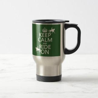 Keep Calm and Ride On - horses, all colours Travel Mug
