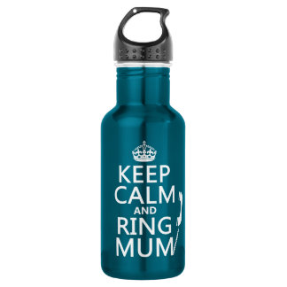 Keep Calm and Ring Mum - all colours 532 Ml Water Bottle