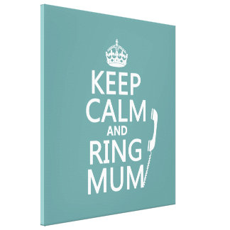 Keep Calm and Ring Mum - all colours Canvas Print