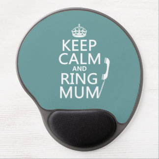 Keep Calm and Ring Mum - all colours Gel Mouse Mat