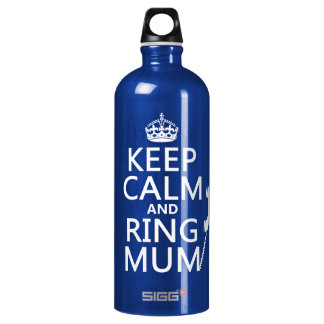 Keep Calm and Ring Mum - all colours Water Bottle