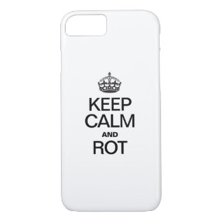 KEEP CALM AND ROT iPhone 7 CASE