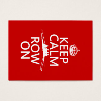 Keep Calm and Row On (choose any color) Business Card