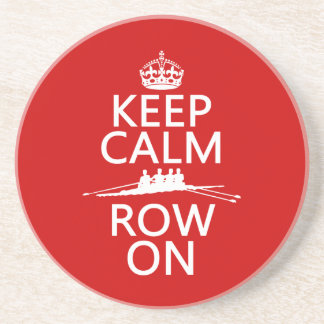 Keep Calm and Row On (choose any color) Coaster