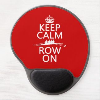 Keep Calm and Row On (choose any color) Gel Mouse Pad