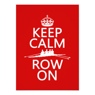 Keep Calm and Row On (choose any color) Invites