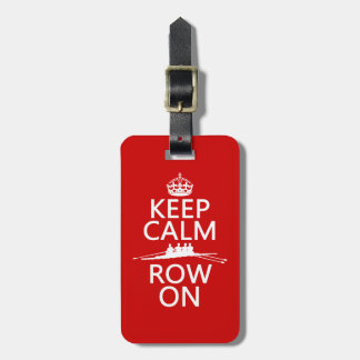 Keep Calm and Row On (choose any color) Luggage Tag