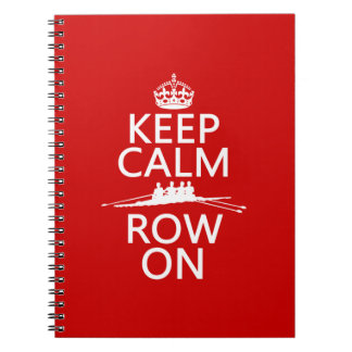 Keep Calm and Row On (choose any color) Notebook