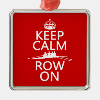 Keep Calm and Row On (choose any color) Silver-Colored Square Decoration