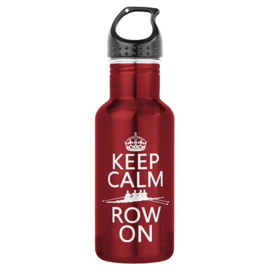 Keep Calm and Row On (choose any colour)