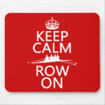 Keep Calm and Row On (choose any colour) Mouse Mats
