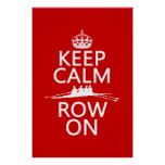 Keep Calm and Row On (choose any colour) Posters