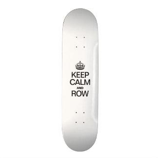 KEEP CALM AND ROW SKATE DECKS