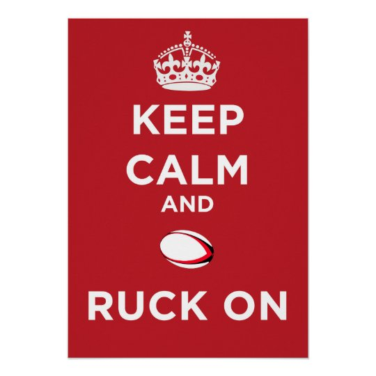 Keep Calm And Ruck On Poster