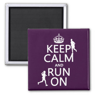 Keep Calm and Run On (customizable colors) Magnet